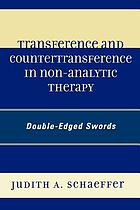 Transference and countertransference in non-analytic therapy : double-edged swords