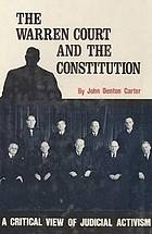 The Warren Court and the Constitution; a critical view of judicial activism.