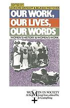 Our work, our lives, our words : women's history and women's work