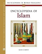 Encyclopedia of world religions, Encyclopedia of Islam / Juan E. Campo.