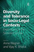 Diversity and tolerance in socio-legal contexts : explorations in the semiotics of law
