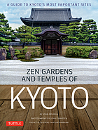 Zen gardens and temples of Kyoto : a guide to Kyoto's most important sites