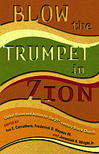 Blow the trumpet in Zion! : global vision and action for the 21st-century Black church