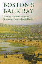 Boston's Back Bay : the story of America's greatest nineteenth-century landfill project