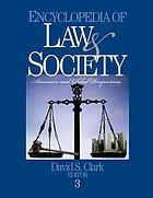 Encyclopedia of law & society : American and global perspectives