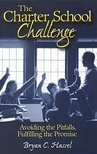 The charter school challenge : avoiding the pitfalls, fulfilling the promise