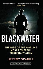 Blackwater : the rise of the world's most powerful mercenary army