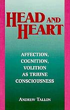Head and heart : affection, cognition, volition as triune consciousness