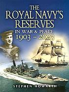 The Royal Navy's reserves in war and peace, 1903-2003