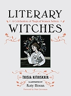 Literary witches : a celebration of magical women writers