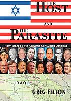 The host and the parasite : how Israel's fifth column consumed America