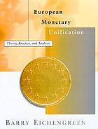European monetary unification : theory, practice, and analysis