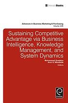 Sustaining competitive advantage via business intelligence, knowledge management, and system dynamics. Volume 22B