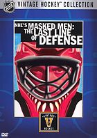 The NHL's masked men : the last line of defense