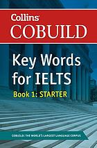 Collins cobuild key words for IELTS. Book 1, Entry level.