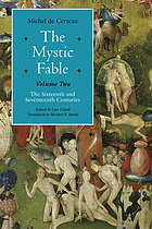 The Mystic Fable, Volume Two: The Sixteenth And Seventeenth Centuries.