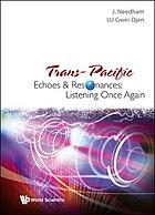 Trans-Pacific echoes and resonances : listening once again