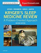 Kryger's sleep medicine review : a problem-oriented approach