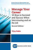 Manage your career : 10 keys to survival and success when interviewing and on the job