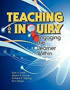 Teaching for inquiry : engaging the learner within