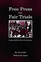 Free press vs. fair trials : examining publicity's role in trial outcomes