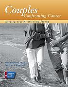 Couples confronting cancer : keeping your relationship strong