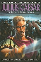 Julius Caesar : the life of a Roman general