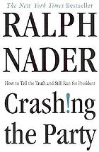 Crashing the party : taking on the corporate government in an age of surrender