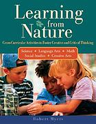 Learning from nature : cross-curricular activities to foster creative and critical thinking