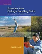 Exercise your college reading skills : developing more powerful comprehension