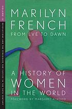 From eve to dawn : a history of women. Volume 4, Revolutions and the struggles for justice in the 20th century