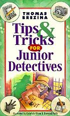 Tips & tricks for junior detectives
