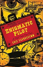 Enigmatic pilot : a tall tale too true