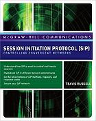 Session Initiation Protocol (SIP) : controlling convergent networks