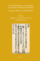 Text, performance, and gender in Chinese literature and music : essays in honor of Wilt Idema