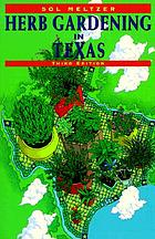 Herb gardening in Texas