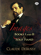 Images. Books I and II : for solo piano