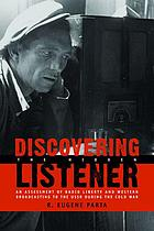 Discovering the hidden listener : an assessment of Radio Liberty and western broadcasting to the USSR during the Cold War