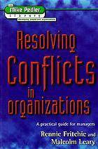 Resolving conflicts in organizations