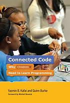 Connected code : why children need to learn programming