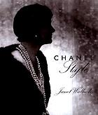 Chanel style : her style and her life