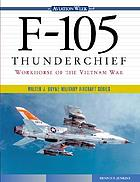 F-105 Thunderchief : workhorse of the Vietnam War