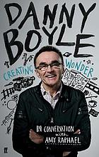 Danny Boyle : creating wonder