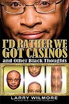 I'd rather we got casinos-- and other Black thoughts