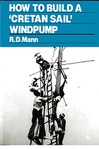 How to build a 'Cretan sail' wind-pump : for use in low-speed wind conditions