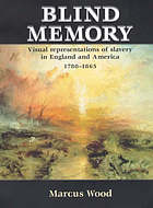 Blind memory : visual representations of slavery in England and America