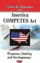 America COMPETES Act : programs, funding and developments