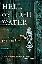 Hell or high water : a novel