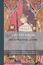 Law and empire : ideas, practices, actors