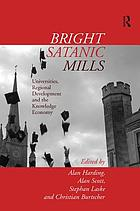 Bright satanic mills : universities, regional development and the knowledge economy